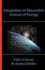 Integration of Alternative Sources of Energy by Marcelo G. Simões, M. Godoy...