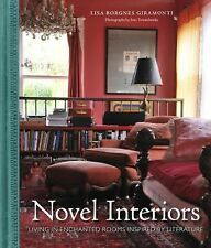 Novel Interiors : Living in Enchanted Rooms Inspired by Literature by Lisa...
