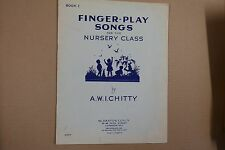 songbook FINGER PLAY SONGS for the NURSERY CLASS,  A W I CHITTY
