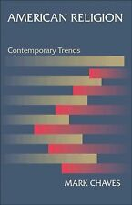 LK*N€W÷BOOK:AMERICAN RELIGION-CONTEMPORARY TRENDS,MARK CHAVES-CHISTIAN+OTHER USA