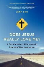 Does Jesus Really Love Me?: A Gay Christian's Pilgrimage in Search of God in Ame