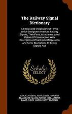 The Railway Signal Dictionary : An Illustrated Vocabulary of Terms Which...