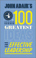 Adair, John John Adair's 100 Greatest Ideas for Effective Leadership Very Good B