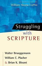 Struggling with Scripture by Brueggemann, Walter, Placher, William C., Blount,