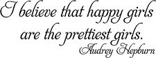 HAPPY GIRLS ARE THE PRETTIEST AUDREY HEPBURN  Vinyl Wall Decal Lettering QUOTE