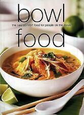 Bowl Food: Comfort Food for People on the Move (Laurel Glen Little Food Series)