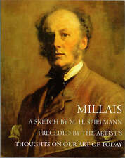 Millais: A Sketch by M. H. Spielmann. Preceded by the Artists Thoughts on Our Ar