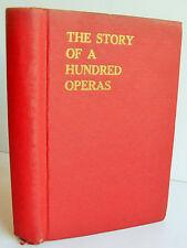 THE STORY OF A HUNDRED OPERAS 1940 Felix Mendelsohn Grosset & Dunlap New York HB