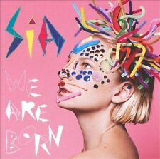 SIA CD - WE ARE BORN (2010) - NEW UNOPENED - JIVE RECORDS