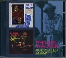 Phillip Walker Bottom Of The Top/Someday You'll Have These Blues CD NEW SEALED