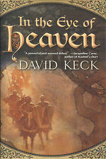 In the Eye of Heaven by David Keck-2006-1st Ed./DJ-Author's First Book