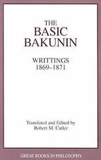 The Basic Bakunin (Great Books in Philosophy) by Cutler, Robert M.