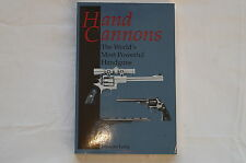 Hand Cannons The Worlds Most Powerful Handguns Reference Book