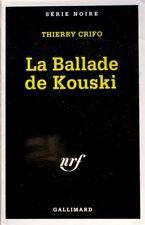 La Ballade De Kouski - Thierry Crifo  -  Série noire n°2490 -  Policier -