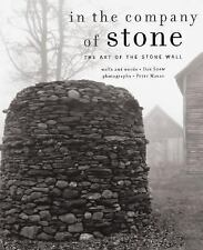 In the Company of Stone : The Art of the Stone Wall by Daniel Snow (2001,...