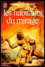 Les Habitants du mirage.Abraham MERRITT. J'ai Lu Science-fiction SF21B