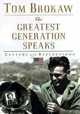 The Greatest Generation Speaks: Letters & Reflections by Tom Brokaw HARDCOVER