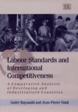 Labour Standards and International Competitiveness: A Comparative Analysis of De