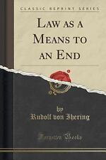 Law As a Means to an End (Classic Reprint) by Rudolf Von Ihering (2015,...