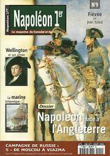 NAPOLEON 1er LE MAGAZINE DE L'EMPIRE N° 9 / NAPOLEON FACE A L'ANGLETERRE