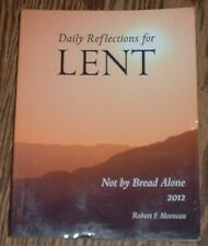 Daily Reflections for Lent: Not by Bread Alone by Robert Morneau (2011, Paper)
