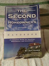 The Second Homeowner's Handbook : A Complete Guide for Vacation, Income,...