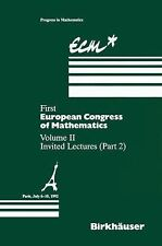Progress in Mathematics Ser.: First European Congress of Mathematics :...