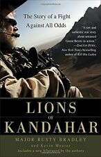 Lions of Kandahar: The Story of a Fight Against All Odds by Rusty Bradley, (Pape