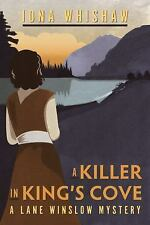 A Lane Winslow Mystery: A Killer in King's Cove by Iona Wishaw (2016, Paperback)