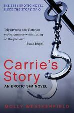 New, Carrie's Story: An Erotic S/M Novel, Weatherfield, Molly, Book