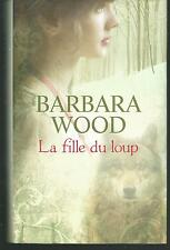 La fille du loup.Barbara WOOD.France loisirs