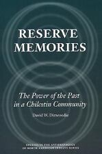 Reserve Memories: The Power of the Past in a Chilcotin Community (Stud-ExLibrary