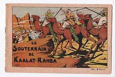 LE RALLIC. Le Souterrain de Kaalat-Rahba. Collection à 8 fr.  Rare récit complet