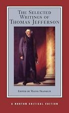 The Selected Writings of Thomas Jefferson Norton Critical Editions