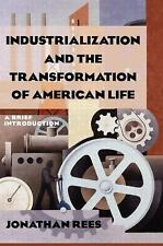 Industrialization and the Transformation of American Life : A Brief Introduction