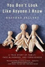 You Don't Look Like Anyone I Know: A True Story of Family, Face Blindness, and
