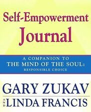 Self-Empowerment Journal: A Companion to The Mind of the Soul: Responsible Cho..