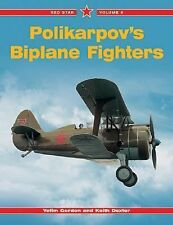 Polikarpov's Biplane Fighters Red Star Volume 6 - Yefim Gordon, Keith Dexter