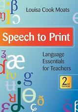 Speech to Print : Language Essentials for Teachers by Louisa Cook Moats...
