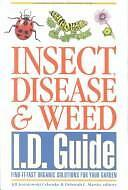 Insect, Disease & Weed Id Guide: Find-It-Fast Organic Solutions for Your Garden