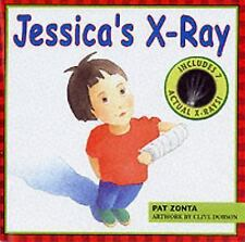 Jessica's X-Ray by Pat Zonta (2006, Paperback)