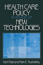 Health Care Policy In An Age of New Technologies by K. Patel and M.E. Rushefsky