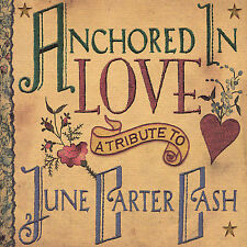 Anchored in Love: A Tribute to June Carter Cash by Various Artists (CD, 2007)