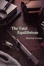 The Fatal Equilibrium: A Novel (Marshall Jevons)