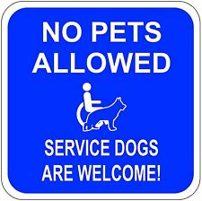 """NO PETS ALLOWED Sticker SERVICE DOGS ARE WELCOME! 4""""X4"""" Blue with white letterin"""
