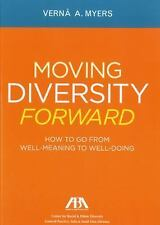 Moving Diversity Forward: How to Go From Well-Meaning to Well-Doing, Myers, Vern