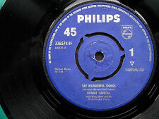 "RONNIE CARROLL Say Wonderful Things Philips original 7"" 1963"