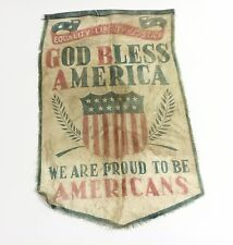 "1919 WWI God Bless America ""We Are Proud To Be Americans"" Silk Banner Flag"