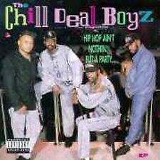 Chill Deal Boyz: Hip Hop Ain't Nothing  Audio Cassette