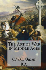 The Art of War in Middle Ages Strategy Tactics Evolution Swiss Army Infantry